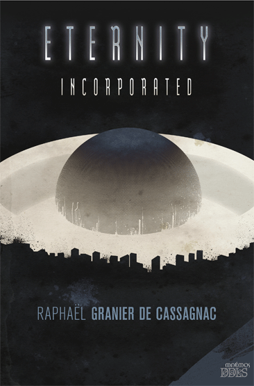 Eternity Incorporated de Raphael Granier de Cassagnac